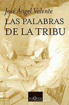 las palabras de la tribu-jose angel valiente-9788472234307