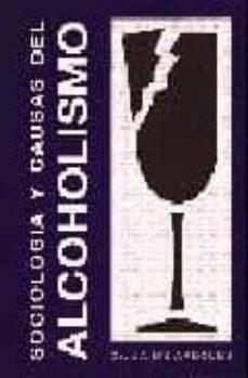 Leer libros en línea de forma gratuita para descargar SOCIOLOGIA Y CAUSAS DEL ALCOHOLISMO 9788472900707