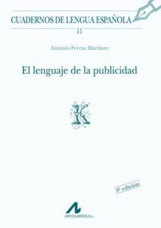 el lenguaje de la publicidad-antonio ferraz martinez-9788476351307