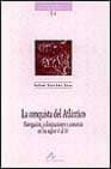 la conquista del atlantico: navegacion, colonizaciones y comercio en los siglos vi al xv-rafael sanchez saus-9788476354407