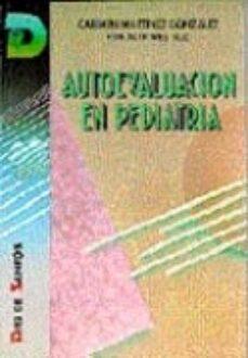 Descargar libros gratis en linea android AUTOEVALUACION EN PEDIATRIA in Spanish de CARMEN MARTINEZ GONZALEZ 9788479780807