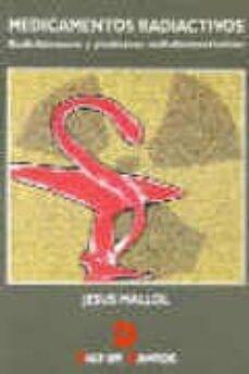 Descarga gratuita de ebooks móviles en jar. MEDICAMENTOS RADIACTIVOS de JESUS MALLOL ESCOBAR 9788479782207 in Spanish