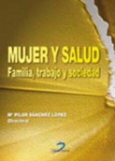 Mejores libros de audio descarga gratuita MUJER Y SALUD: FAMILIA, TRABAJO Y SOCIEDAD de MARIA DEL PILAR SANCHEZ LOPEZ (Literatura española) FB2