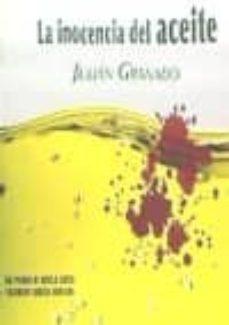 Ebooks para descargas gratuitas LA INOCENCIA DEL ACEITE de JULIAN GRANADO en español  9788480184007