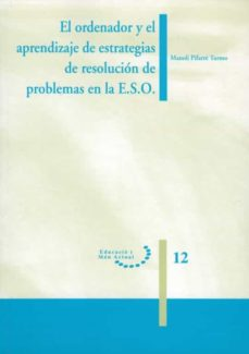 el ordenador y el aprendizaje de estrategias de resolución de problemas de e.s.o. (ebook)-manoli pifarré turmo-9788484094807