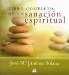libro completo de la sanacion espiritual-jose maria jimenez solana-9788484451907