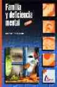 Descarga gratuita de enlaces de libros electrónicos FAMILIA Y DEFICIENCIA MENTAL 9788486368807 (Literatura española) de MONTSERRAT FREIXA NIELLA