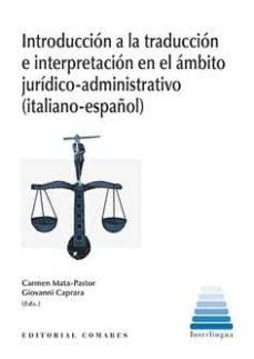 Descargas de libros electrónicos gratis para iPads INTRODUCCIÓN A LA TRADUCCIÓN E INTERPRETACIÓN EN EL ÁMBITO JURÍDICO-ADMINISTRATIVO (ITALIANO-ESPAÑOL) 9788490452707 de CARMEN MATA PASTOR (Spanish Edition)
