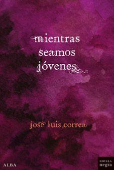Descargas de libros electrónicos para Android gratis MIENTRAS SEAMOS JOVENES (SERIE RICARDO BLANCO 8) (Literatura española)