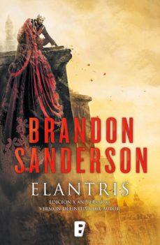 elantris (edición décimo aniversario: versión definitiva del autor) (ebook)-brandon sanderson-9788490694107