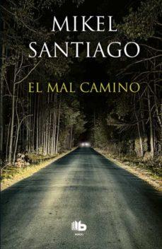 Descarga gratuita de libros nook EL MAL CAMINO de MIKEL SANTIAGO (Spanish Edition) iBook