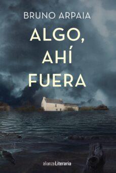 Descargar ebook gratis en francés ALGO, AHÍ FUERA 9788491045007 ePub PDB de BRUNO ARPAIA