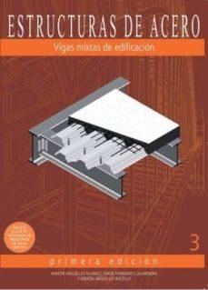 Carreracentenariometro.es Vigas Mixtas De Edificación: Estructuras De Acero 3 (Cartone) Image