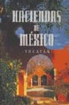 Viamistica.es Haciendas De Mexico: Yucatan Image