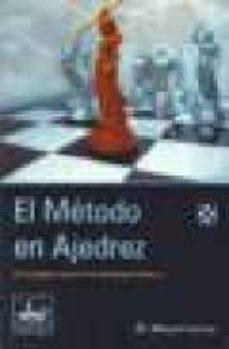 el metodo en ajedrez: un concepto nuevo en la estrategia moderna-lossif dorfman-9788493410407