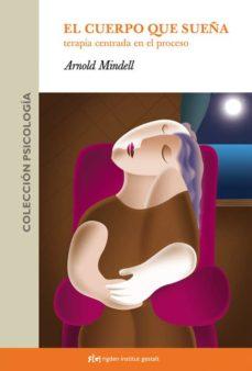Upgrade6a.es El Cuerpo Que Sueña : Terapia Centrada En El Proceso Image