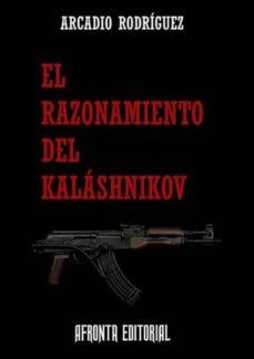 Descargar libros sobre kindle fire EL RAZONAMIENTO DEL KALASHNIKOV