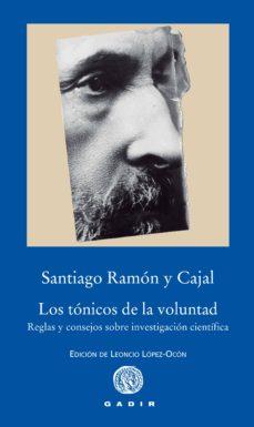 los tónicos de la voluntad-santiago ramon y cajal-9788494363207