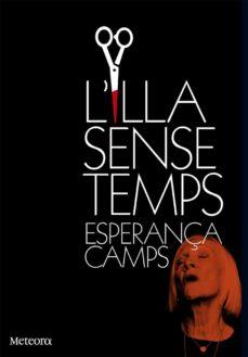 Audiolibros gratuitos para descargar L ILLA SENSE TEMPS en español ePub CHM PDF 9788494454707 de ESPERANÇA CAMPS BARBER