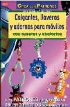 colgantes, llaveros y adornos para moviles: serie cuentas y abalo rios-ingrid moras-9788496365407