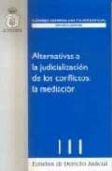 ALTERNATIVAS A LA JUDICIALIZACION DE LOS CONFLICTOS: LA MEDIACION - VV.AA.   Adahalicante.org