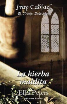 Libros descargados iphone 4 LA HIERBA MALDITA de ELLIS PETERS en español PDF MOBI
