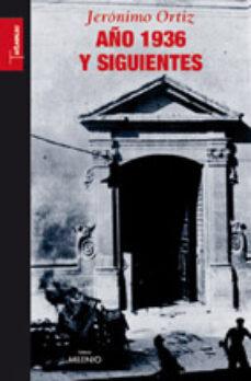 Ebook rapidshare deutsch descargar AÑO 1936 Y SIGUIENTES de JERONIMO ORTIZ MOBI PDB