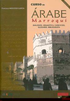 Descargar CURSO DE ARABE MARROQUI: DIALOGOS, GRAMATICA, EJERCICIOS, GLOSARI O gratis pdf - leer online