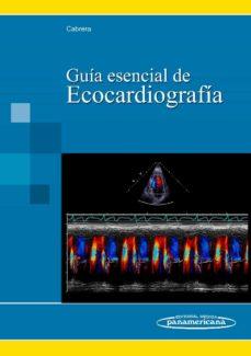 Libros mp3 gratis para descargar GUIA ESENCIAL DE ECOCARDIOGRAFIA en español 9788498353907