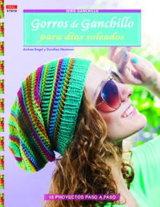 Libros de mp3 gratis en línea para descargar GORROS DE GANCHILLO PARA DIAS SOLEADOS: 15 PROYECTOS PASO A PASO