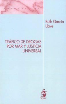 Descargar TRAFICO DE DROGAS POR MAR Y JUSTICIA UNIVERSAL gratis pdf - leer online