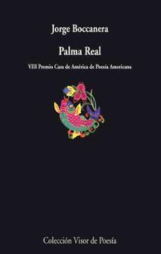 Descargas de libros electrónicos gratis para reproductores de mp3 PALMA REAL FB2 ePub RTF de JORGE BOCCANERA en español