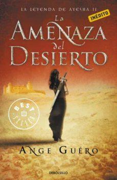Emprende2020.es La Amenaza Del Desierto: Leyenda De Ayesha Ii Image