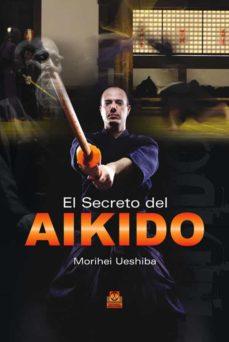 el secreto del aikido-morihei ueshiba-9788499100807