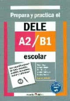 Ebooks de audio descargables gratis PREPARA Y PRACTICA EL DELE A2-B1 ESCOLAR