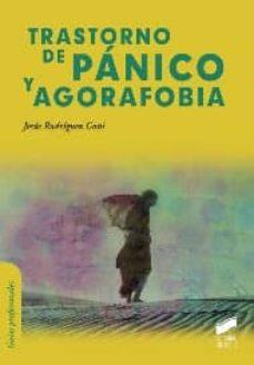 trastorno de panico y agorafobia-jesus rodriguez goñi-9788499588407