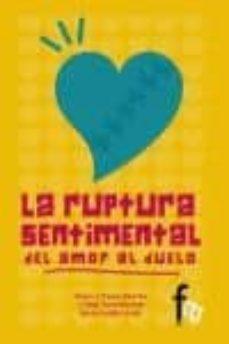 Descargar LA RUPTURA SENTIMENTAL: DEL AMOR AL DUELO gratis pdf - leer online