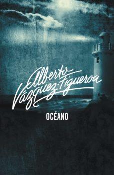océano (océano 1) (ebook)-alberto vazquez-figueroa-9788499898407