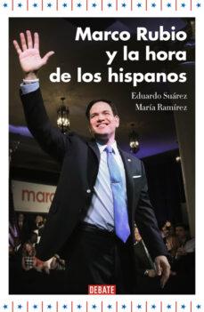 marco rubio y la hora de los hispanos-eduardo suarez-maria ramirez-9788499925707