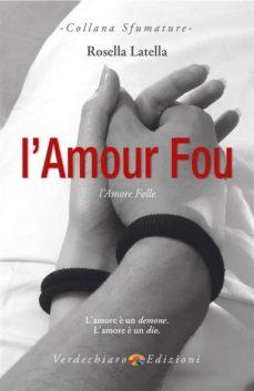 Lamour Fou Ebook Descargar Libro Pdf O Epub 9788866233107