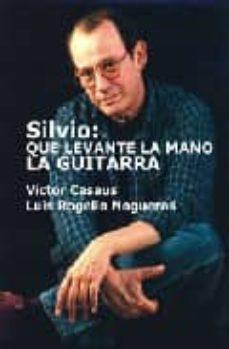 Ojpa.es Silvio: Que Levante La Mano La Guitarra Image