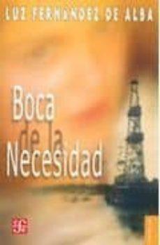 Descargar libros electrónicos gratis para itouch BOCA DE LA NECESIDAD (2ª ED.) PDB RTF de LUZ FERNANDEZ ALBA