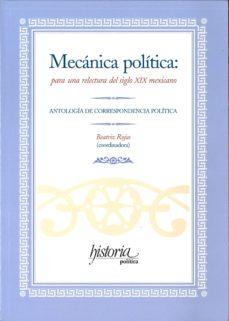Permacultivo.es Mecanica Politica: Para Una Relectura Del Siglo Xix Mexicano: Ant Ologia De Correspondencia Politica Image