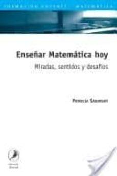 Inmaswan.es Enseñar Matematica Hoy: Miradas, Sentidos Y Desafios Image