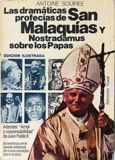 LAS DRAMÁTICAS PROFECÍAS DE SAN MALAQUÍAS Y NOSTRADAMUS SOBRE LOS PAPAS - ANTOINE, SOUIREE | Triangledh.org