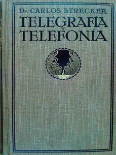 TELEGRAFÍA Y TELEFONÍA - DR. CARLOS STRECKER | Triangledh.org
