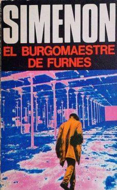EL BURGOMAESTRE DE FURNES - G., SIMENON | Triangledh.org