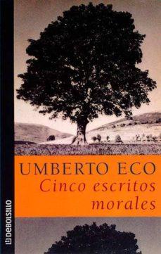 CINCO ESCRITOS MORALES - UMBERTO ECO | Adahalicante.org