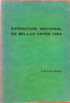 EXPOSICIÓN NACIONAL DE BELLAS ARTES 1964 - VARIOS | Triangledh.org