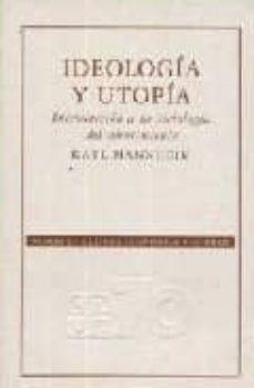 Mrnice.mx Ideologia Y Utopia: Introduccion A La Sociologia Del Conocimiento Image